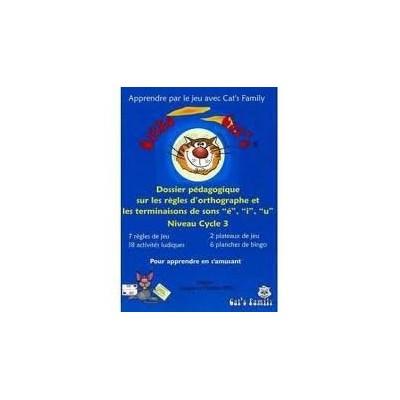 Dossier Ortho Cat's 1 sur les règles orthographiques et terminaisons sons é,i,u Niveau cycle 3